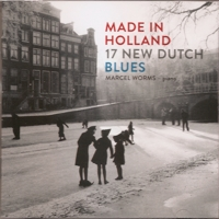 Made in Holland. 17 New Dutch Blues